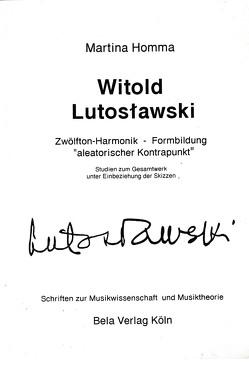 """Witold Lutoslawski. Zwölfton-Harmonik, Formbildung """"aleatorischer Kontrapunkt"""" von Homma,  Martina"""