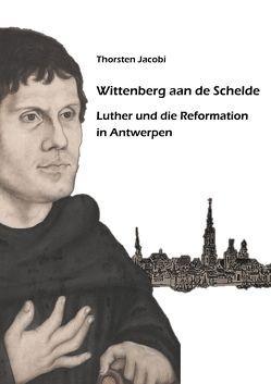 Wittenberg aan de Schelde von Jacobi,  Thorsten