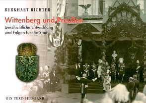 Wittenberg und Preußen von Richter,  Burkhart