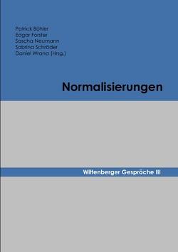 Wittenberger Gespräche / Normalisierungen von Bühler,  Patrick, Forster,  Edgar, Neumann,  Sascha, Schröder,  Sabrina, Wrana,  Daniel