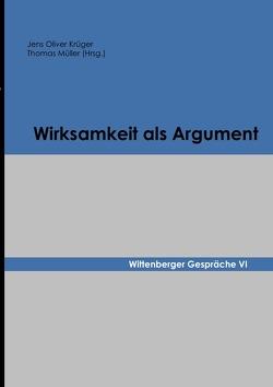 Wittenberger Gespräche / Wirksamkeit als Argument von Krüger,  Jens Oliver, Mueller,  Thomas