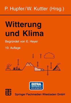 Witterung und Klima von Chmielewski,  Frank-Michael, Hupfer,  Peter, Kuttler,  Wilhelm, Pethe,  Hermann
