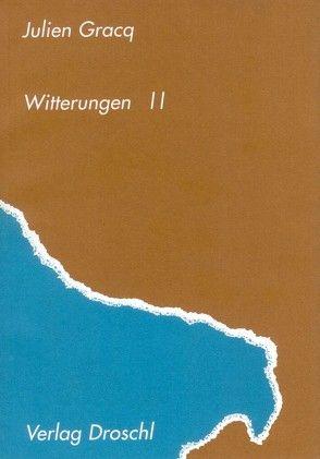 Witterungen II von Gracq,  Julien, Hornig,  Dieter