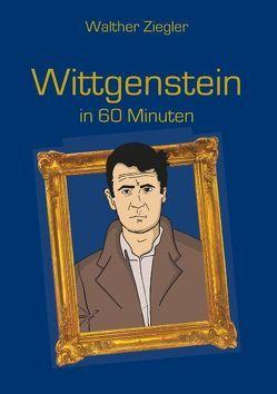 Wittgenstein in 60 Minuten von Ziegler,  Walther