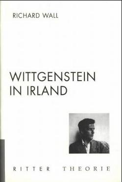 Wittgenstein in Irland von Wall,  Richard