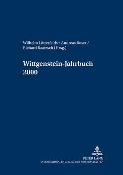 Wittgenstein-Jahrbuch 2000 von Lütterfelds,  Wilhelm, Raatzsch,  Richard, Roser,  Andreas
