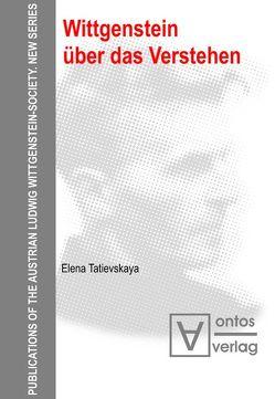 Wittgenstein über das Verstehen von Tatievskaya,  Elena