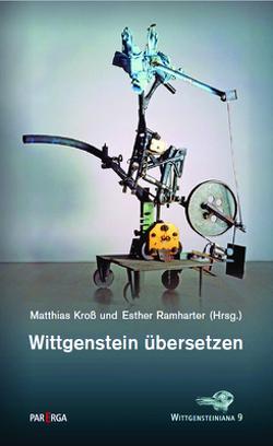 Wittgenstein übersetzen von Kroß,  Matthias, Ramharter,  Esther