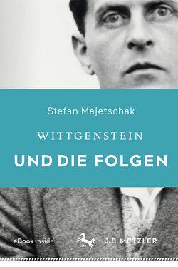 Wittgenstein und die Folgen von Majetschak,  Stefan