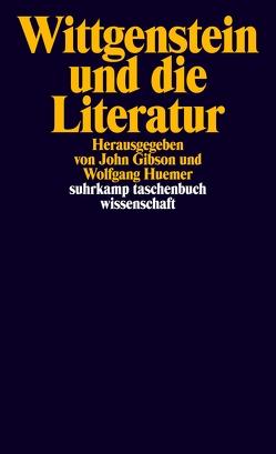 Wittgenstein und die Literatur von Gibson,  John, Huemer,  Wolfgang, Suhr,  Martin