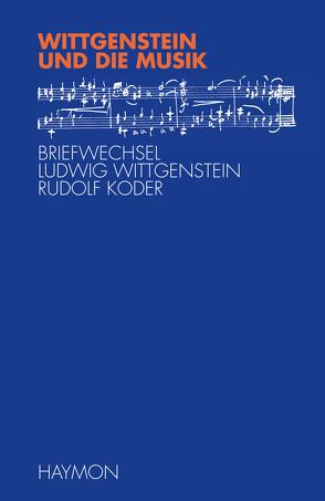 Wittgenstein und die Musik von Alber,  Martin, McGuiness,  Brian, Seekircher,  Monika, Wittgenstein,  Ludwig
