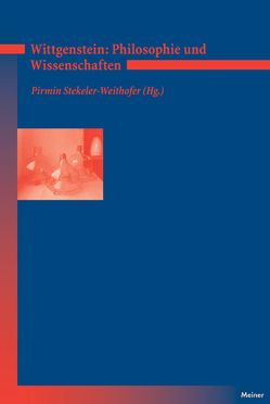 Wittgenstein: Zu Philosophie und Wissenschaft von Stekeler-Weithofer,  Pirmin