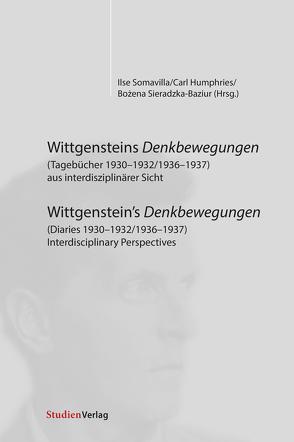 Wittgensteins Denkbewegungen (Tagebücher 1930-1932/1936-1937) aus interdisziplinärer Sicht von Humphries,  Carl, Sieradzka-Baziur,  Bożena, Somavilla,  Ilse