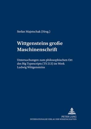 Wittgensteins 'große Maschinenschrift' von Majetschak,  Stefan