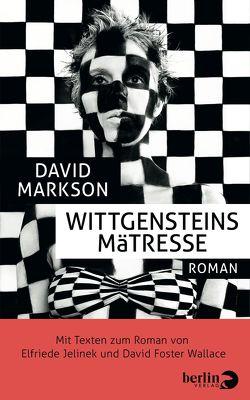 Wittgensteins Mätresse von Jelinek,  Elfriede, Markson,  David, Tax,  Sissi, Wallace,  David Foster