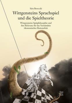 Wittgensteins Sprachspiel und die Spieltheorie von Bereczki,  Sára