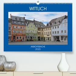 Wittlich – Ansichtssache (Premium, hochwertiger DIN A2 Wandkalender 2020, Kunstdruck in Hochglanz) von Bartruff,  Thomas