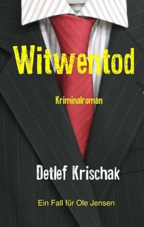 Witwentod von Krischak,  Detlef
