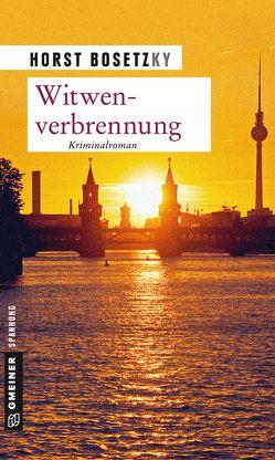 Witwenverbrennung von Bosetzky,  Horst (-ky)
