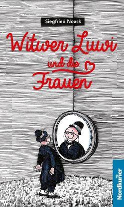 Witwer Luwi und die Frauen von Noack,  Siegfried