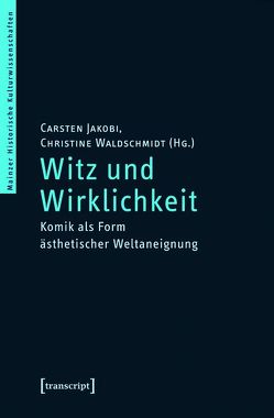 Witz und Wirklichkeit von Jakobi,  Carsten, Waldschmidt,  Christine