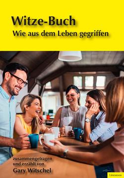 Witze-Buch von Witschel,  Gary
