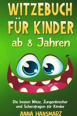 Witzebuch für Kinder ab 8 Jahren von Hansmarz,  Anna