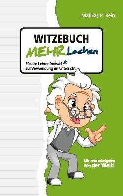 Witzebuch MEHR LACHEN von Rein,  Mathias P.