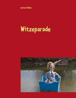 Witzeparade von Köhler,  Gerhard