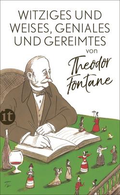 Witziges und Weises, Geniales und Gereimtes von Theodor Fontane von Fontane,  Theodor, Kluge,  Thomas