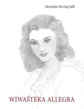 Wiwašteka Allegra von Herzog Galli,  Alexandra