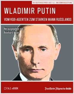Wladimir Putin von Frankfurter Allgemeine Archiv, Trötscher,  Hans Peter, Veser,  Reinhard