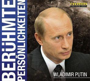 Wladimir Putin von Dobrusskin,  Susanne, Krause,  Thomas, Monarda Publishing House Ltd., Nolden,  Michael, Prasser,  Christoph