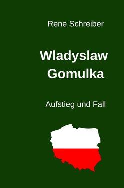 Wladyslaw Gomulka von Schreiber,  René