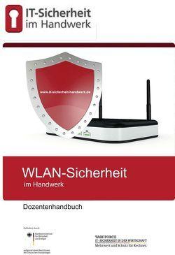 WLAN-Sicherheit im Handwerk von Rafalkes,  Innokentij, Schibert,  Elena, Schüler,  Jürgen
