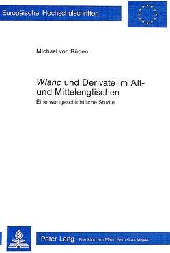 «Wlanc» und Derivate im Alt- und Mittelenglischen von von Rüden,  Michael