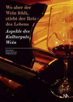"""""""Wo aber der Wein fehlt, stirbt der Reiz des Lebens"""" von Decker,  Heinz, König,  Helmut, Zwickel,  Wolfgang"""