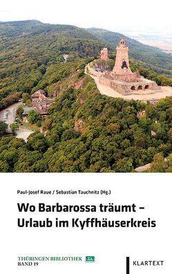 Wo Barbarossa träumt – Urlaub im Kyffhäuserkreis von Raue,  Paul-Josef, Tauchnitz,  Sebastian