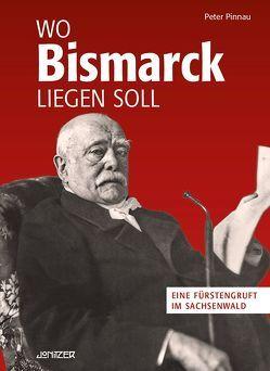 Wo Bismarck liegen soll von Pinnau,  Peter