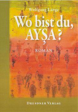 Wo bist du, Aysa? von Lange,  Wolfgang