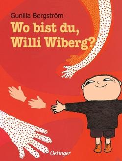 Wo bist du, Willi Wiberg? von Bergström,  Gunilla, Brunow,  Dagmar
