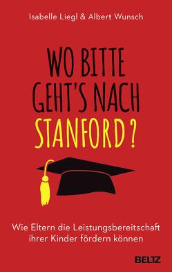 Wo bitte geht´s nach Stanford? von Liegl,  Isabelle, Wunsch,  Albert