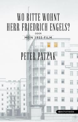 Wo bitte wohnt Herr Friedrich Engels? von Patzak,  Peter