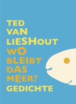 Wo bleibt das Meer? von Erdorf,  Rolf, Püls,  Brigitte, van Lieshout,  Ted