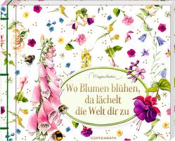 Wo Blumen blühen, da lächelt die Welt dir zu von Bastin,  Marjolein