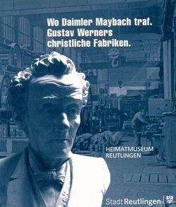 Wo Daimler Maybach traf. von Bosch,  Barbara, Scheuring,  Karl, Schroeder,  Martina, Sröbele,  Werner