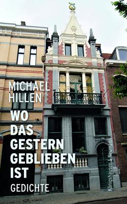 Wo das Gestern geblieben ist von Hillen,  Michael