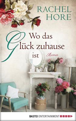 Wo das Glück zuhause ist von Hore,  Rachel, Röhl,  Barbara