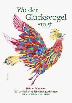 Wo der Glücksvogel singt von Wittmann,  Helmut