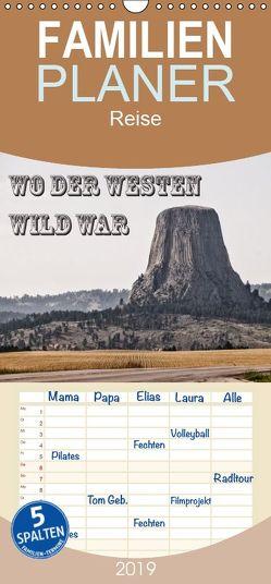 Wo der Westen wild war – Familienplaner hoch (Wandkalender 2019 , 21 cm x 45 cm, hoch) von Flori0